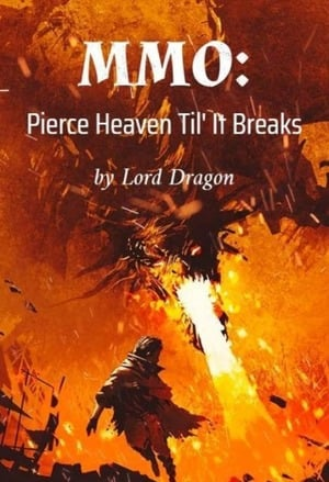 MMO: Pierce Heaven Til' It Breaks