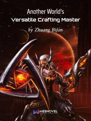 Another World's Versatile Crafting Master