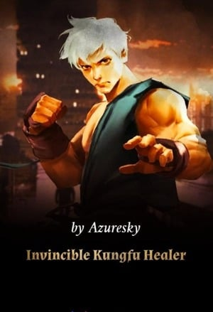 Invincible Kungfu Healer