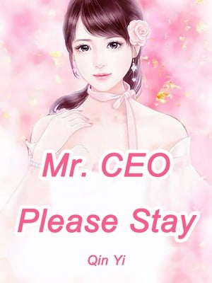 Mr. CEO, Please Stay