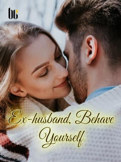 Ex-husband, Behave Yourself