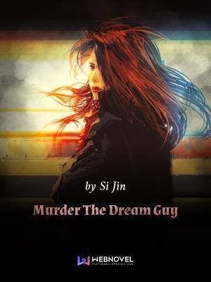 Murder the Dream Guy