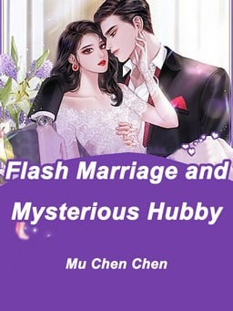Flash Marriage and Mysterious Hubby