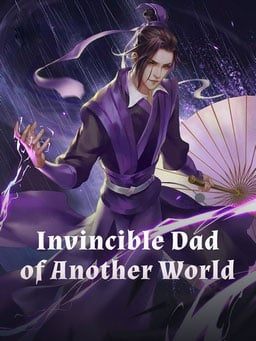 Invincible Dad of Another World