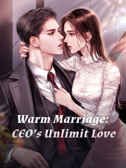Warm Marriage: CEO's Unlimit Love