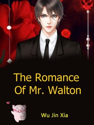 The Romance Of Mr. Walton