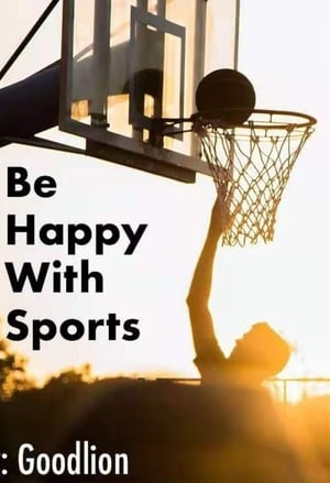 Be happy with sports