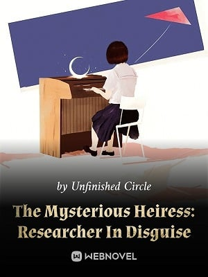 The Mysterious Heiress: Researcher In Disguise