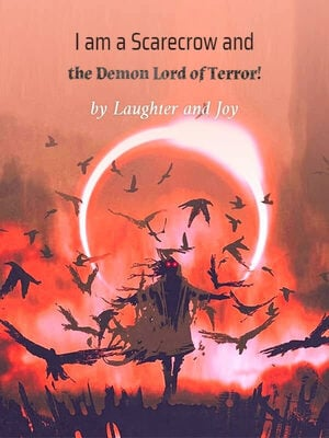I am a Scarecrow and the Demon Lord of Terror!
